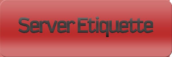 Server Etiquette